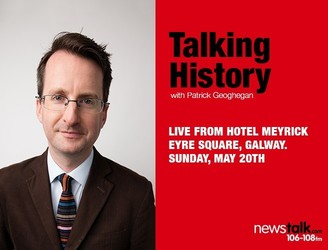 Newstalk's Talking History rolls into Hotel Meyrick in Galway on Sunday the 20th of May