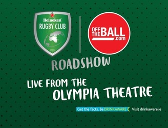 The latest Off The Ball Roadshow in association with Heineken Rugby Club